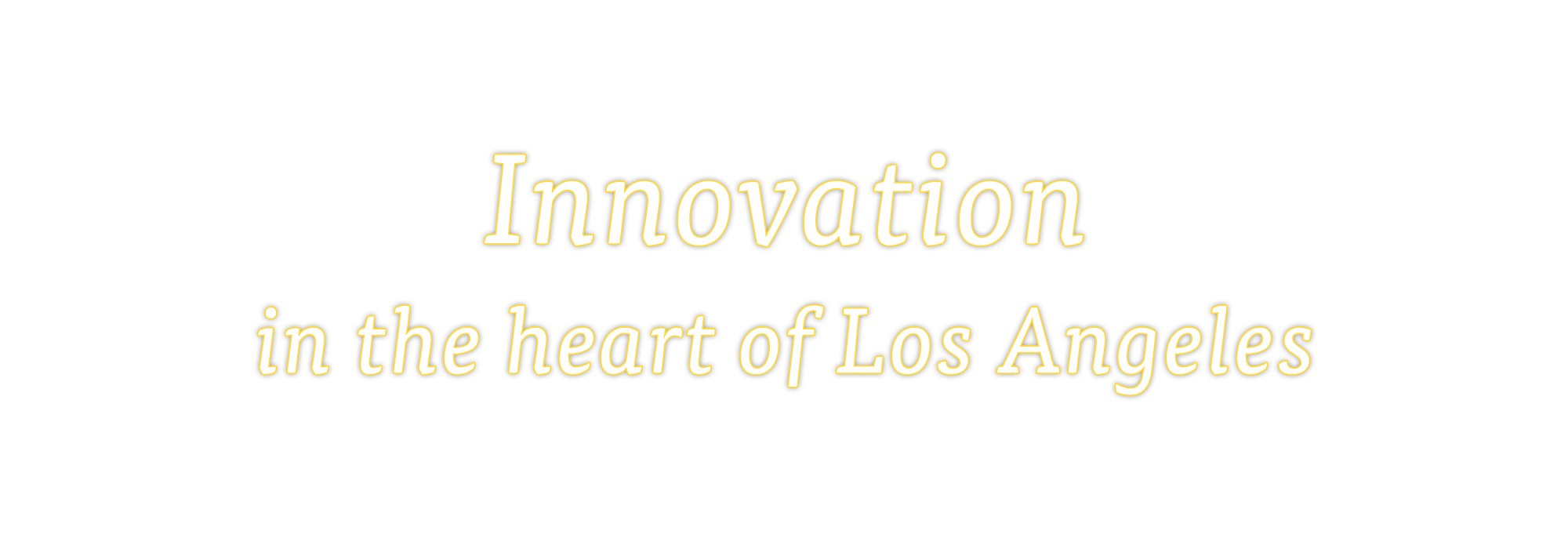 Innovation in the heart of Los Angeles